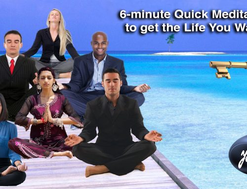 6-Minute Quick Meditation To get The Life You Want: LINK BELOW.
