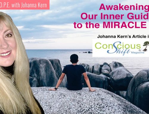 Tuning into the Miracle Flow – Awakening Our Inner Guidance: Johanna Kern's article in Conscious Shift Magazine
