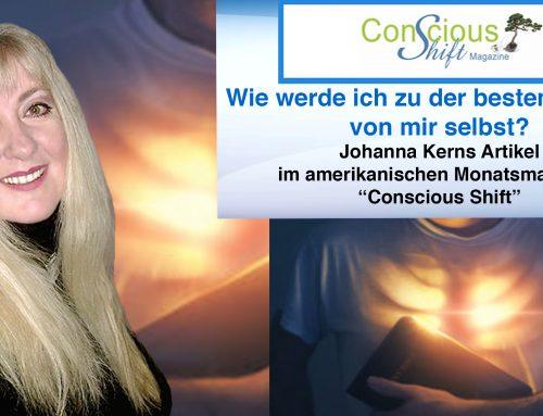 """Wie werde ich zu der besten Version von mir selbst? – Johanna Kerns Artikel im amerikanischen Monatsmagazin """"Conscious Shift"""""""
