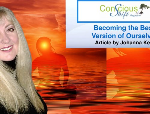"Becoming the Best Version of Ourselves – Johanna Kern's article in February 2019 edition of ""Conscious Shift Magazine""."