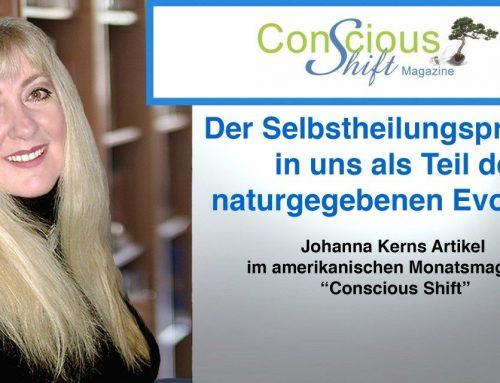 """Der Selbstheilungsprozess in uns als Teil der naturgegebenen Evolution: Johanna Kerns Artikel im amerikanischen Monatsmagazin """"Conscious Shift"""""""