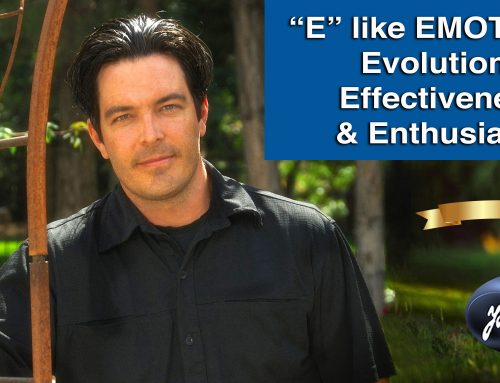 """E"" like EMOTIONS: Evolution, Effectiveness & Enthusiasm."