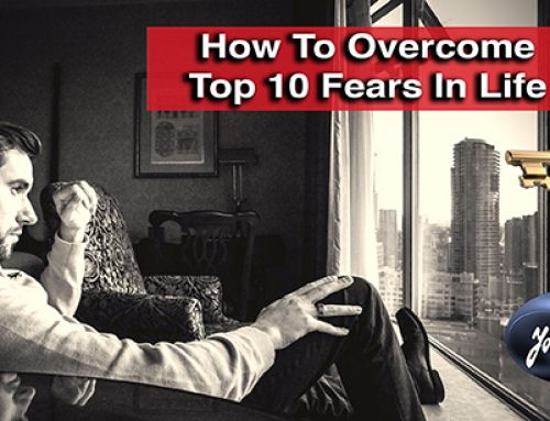 What Are The Top 10 Fears In Life & What We Can Do About Them.