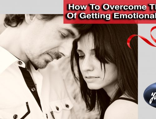 How to Overcome The Fear of Getting Emotionally Hurt.
