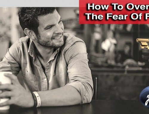 How To Overcome The Fear of Failure.