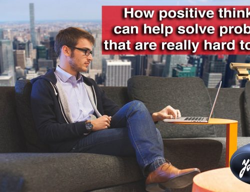 How positive thinking can help solve problems that are really hard to solve.