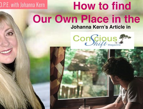 How to find Our Own Place in the World – Johanna Kern's article in Conscious Shift Magazine
