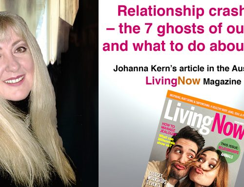 "RELATIONSHIP CRASHERS: 7 GHOSTS OF OUR PAST – article by Johanna Kern in the Australian magazine ""LivingNow"""