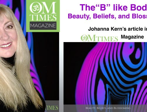 "The ""B"" like Body: Beauty, Beliefs, and Blossoming – Johanna Kern's article in OMTimes Magazine"