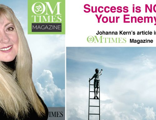 Success is NOT Your Enemy – Johanna Kern's article in OMTimes Magazine