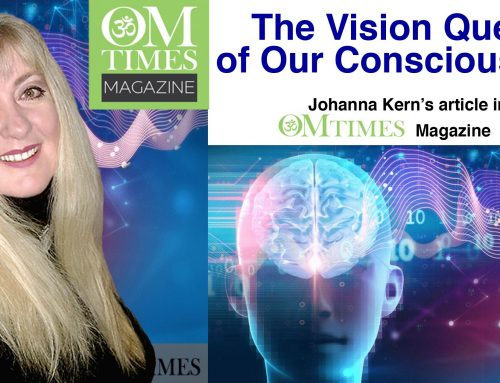 The Vision Quest of Our Consciousness and Our Self-Healing Process – Johanna Kern's article in OMTimes Magazine