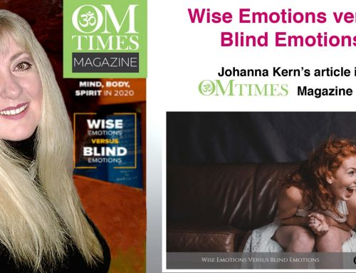 Wise Emotions versus Blind Emotions – Johanna Kern's article in OMTimes magazine
