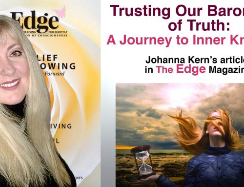 "Trusting Our Barometer of Truth: A Journey to Inner Knowing – Johanna Kern's article in ""The Edge"" Magazine"