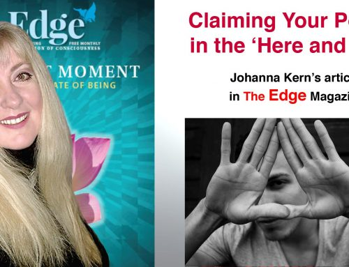 "Claiming your power in the here and now – Johanna Kern's article in ""The Edge"" Magazine"