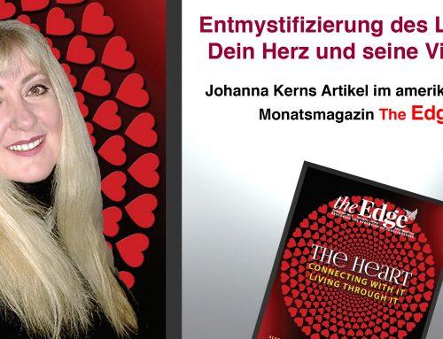 """Entmystifizierung des Lebens: Dein Herz und seine Visionen – Johanna Kerns Artikel im amerikanischen Monatsmagazin """"The Edge"""""""