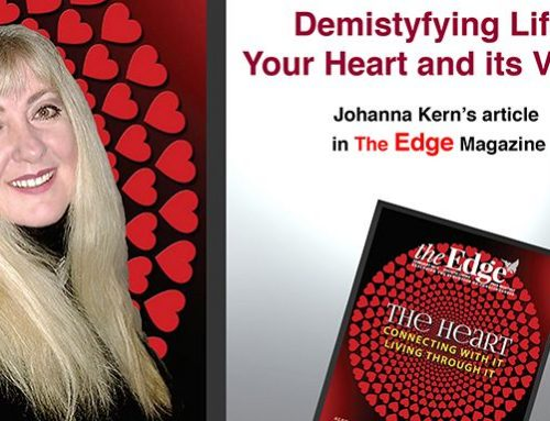 "Demystifying Life: Your Heart and its vision – Johanna Kern's article in ""The Edge"" Magazine"