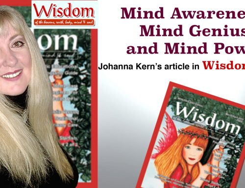 "Mind Awareness, Mind Genius and Mind Power – Johanna Kern's article in ""Wisdom"" Magazine"